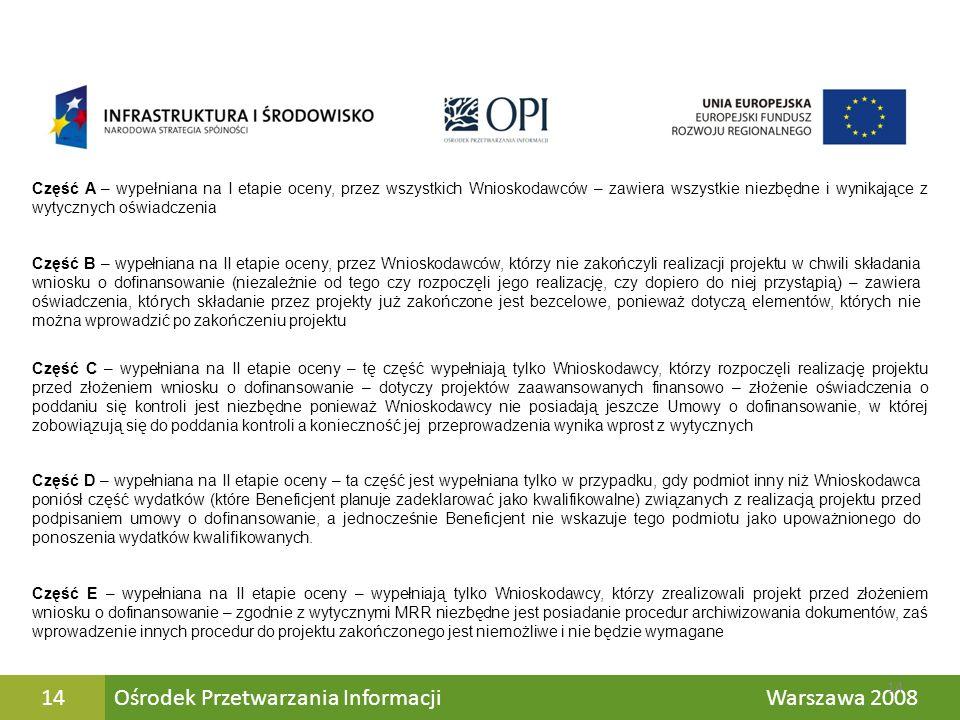Ośrodek Przetwarzania Informacji Warszawa 200814 Część A – wypełniana na I etapie oceny, przez wszystkich Wnioskodawców – zawiera wszystkie niezbędne