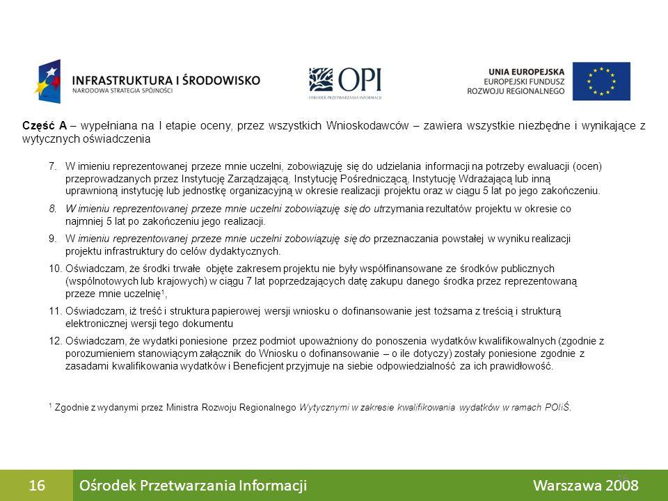 Ośrodek Przetwarzania Informacji Warszawa 200816 Część A – wypełniana na I etapie oceny, przez wszystkich Wnioskodawców – zawiera wszystkie niezbędne
