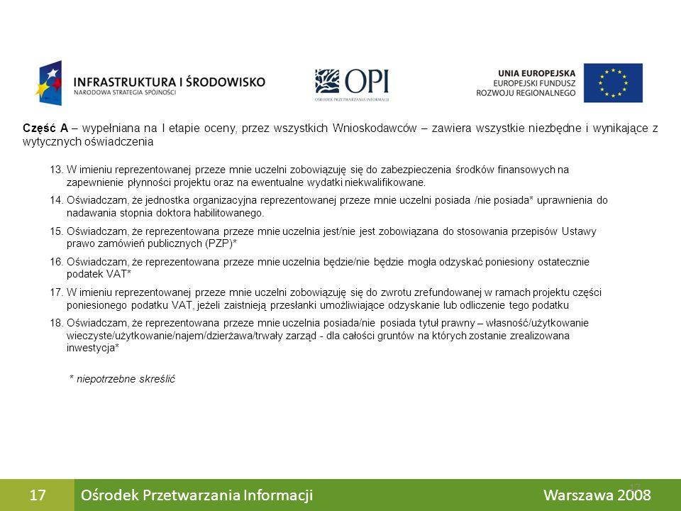 Ośrodek Przetwarzania Informacji Warszawa 200817 Część A – wypełniana na I etapie oceny, przez wszystkich Wnioskodawców – zawiera wszystkie niezbędne