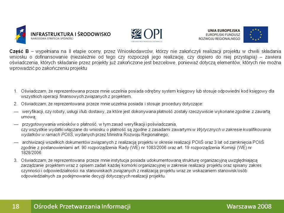 Ośrodek Przetwarzania Informacji Warszawa 200818 Część B – wypełniana na II etapie oceny, przez Wnioskodawców, którzy nie zakończyli realizacji projek