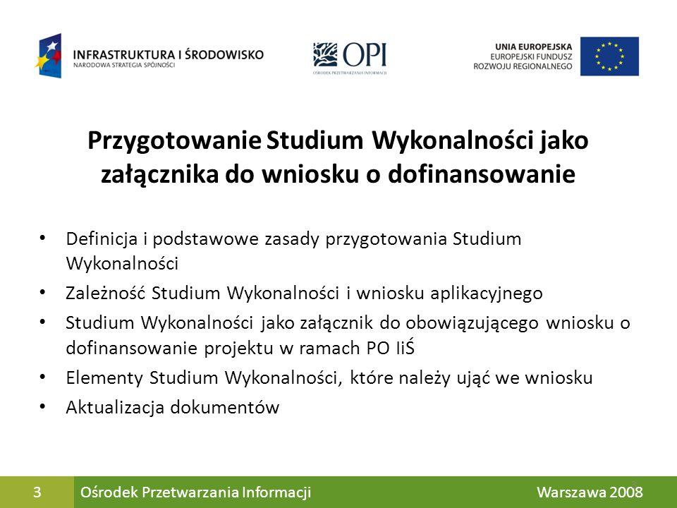 Ośrodek Przetwarzania Informacji Warszawa 200864 Szkolenie zostało sfinansowane przez Unię Europejską ze środków Europejskiego Funduszu Rozwoju Regionalnego oraz przez budżet państwa w ramach pomocy technicznej Programu Operacyjnego Infrastruktura i Środowisko.