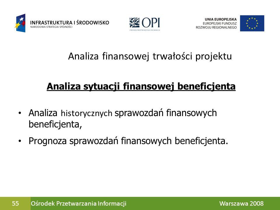55 Analiza finansowej trwałości projektu Analiza sytuacji finansowej beneficjenta Analiza historycznych sprawozdań finansowych beneficjenta, Prognoza
