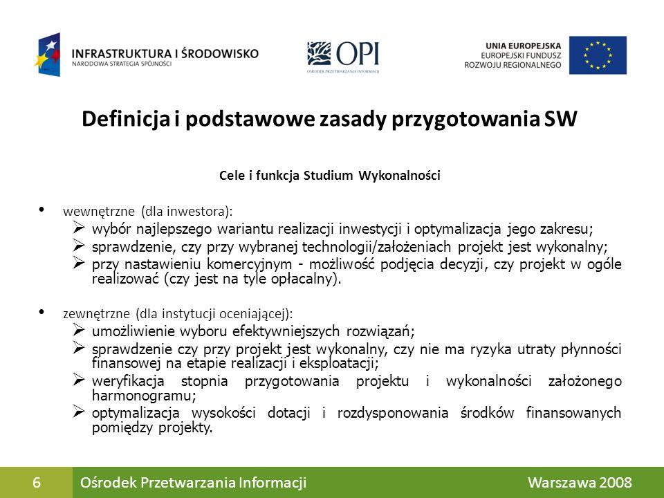 7 Definicja i podstawowe zasady przygotowania SW Podstawowe zasady przygotowania SW Zachowanie celów przygotowania SW Rzetelność i wiarygodność prezentowanych informacji – źródła danych Spójność i logiczność analizy oraz prezentacji materiału Zachowanie wymogów dla danego Programu operacyjnego, Działania Jk Ośrodek Przetwarzania Informacji Warszawa 20087