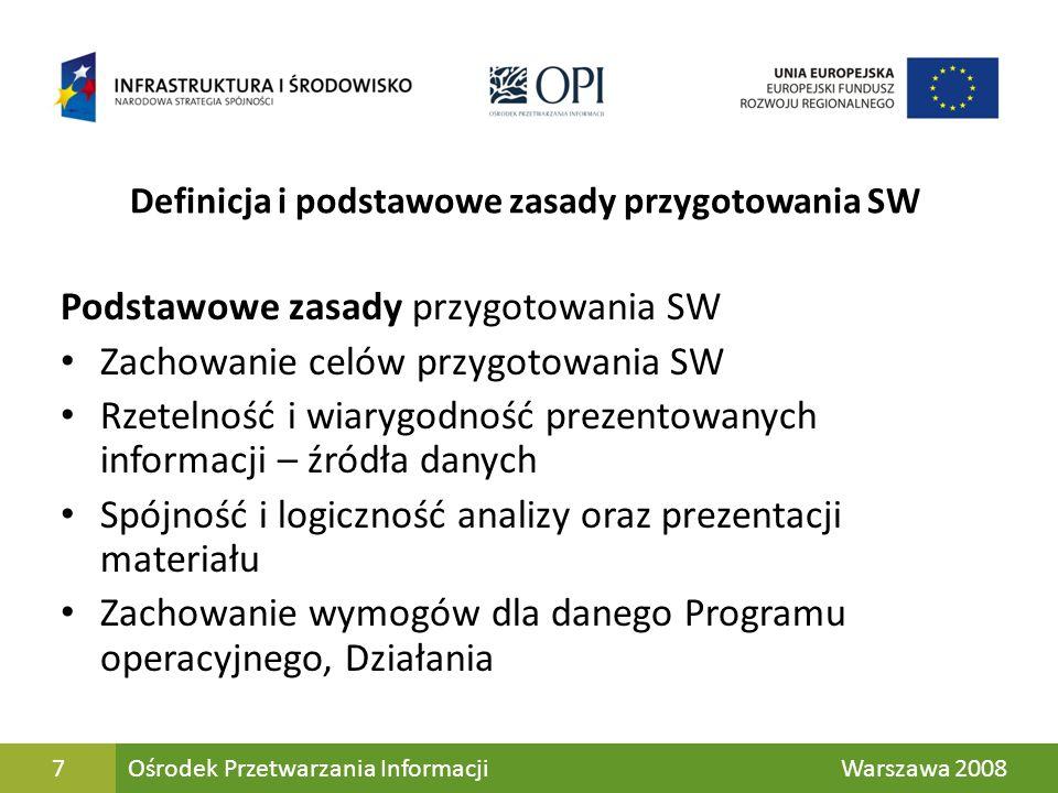 7 Definicja i podstawowe zasady przygotowania SW Podstawowe zasady przygotowania SW Zachowanie celów przygotowania SW Rzetelność i wiarygodność prezen