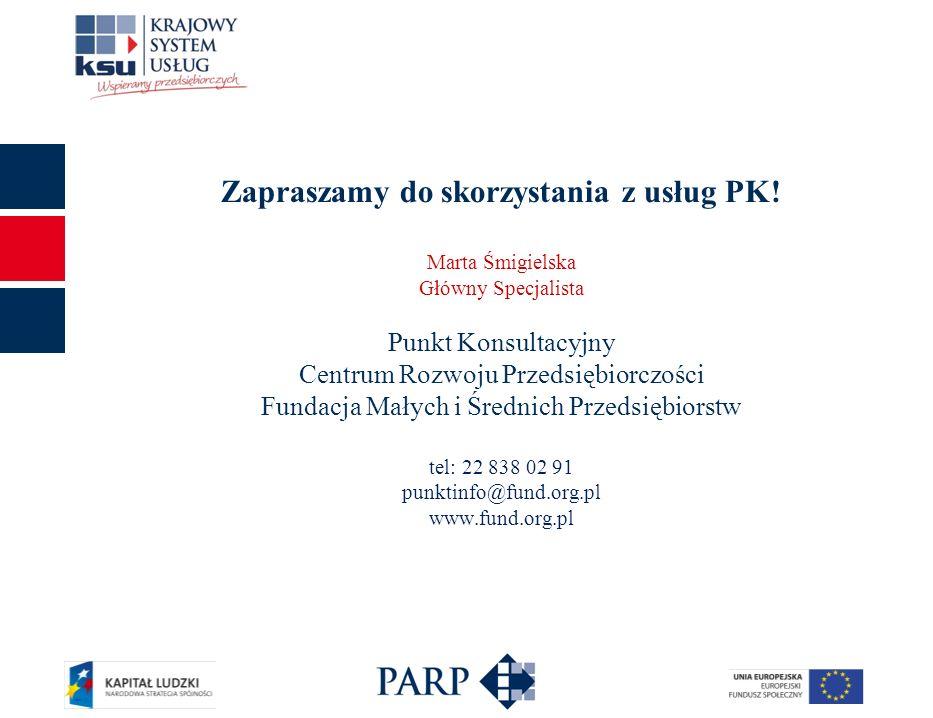 11 Zapraszamy do skorzystania z usług PK! Marta Śmigielska Główny Specjalista Punkt Konsultacyjny Centrum Rozwoju Przedsiębiorczości Fundacja Małych i