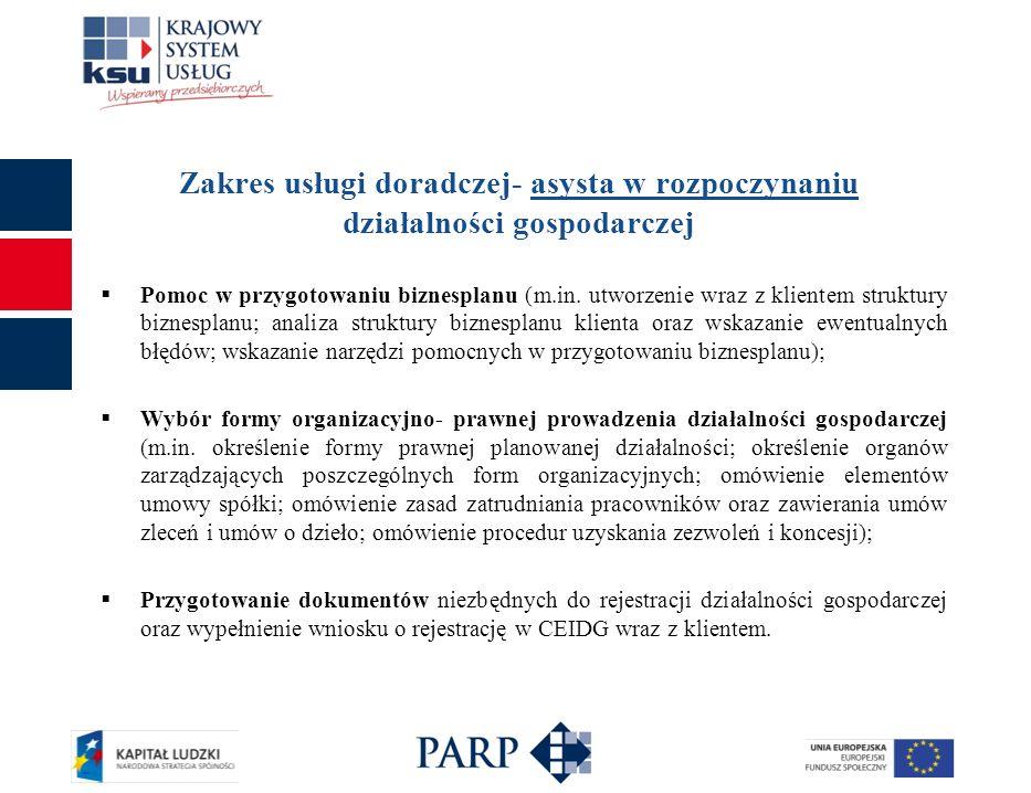 Zakres usługi doradczej- asysta w rozpoczynaniu działalności gospodarczej Pomoc w przygotowaniu biznesplanu (m.in. utworzenie wraz z klientem struktur