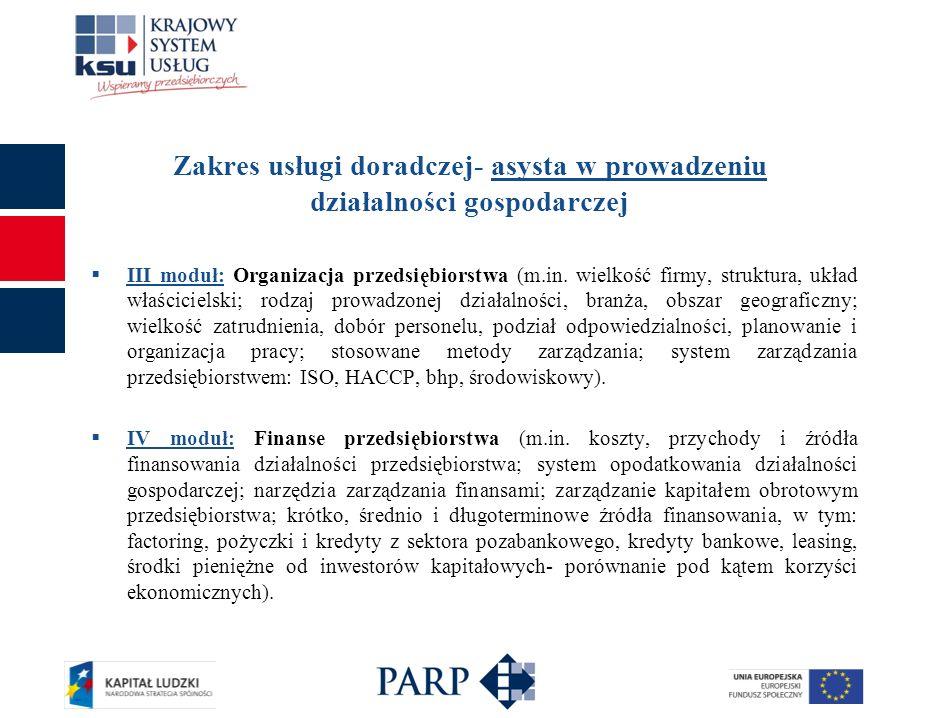 Zakres usługi doradczej- asysta w prowadzeniu działalności gospodarczej III moduł: Organizacja przedsiębiorstwa (m.in. wielkość firmy, struktura, ukła