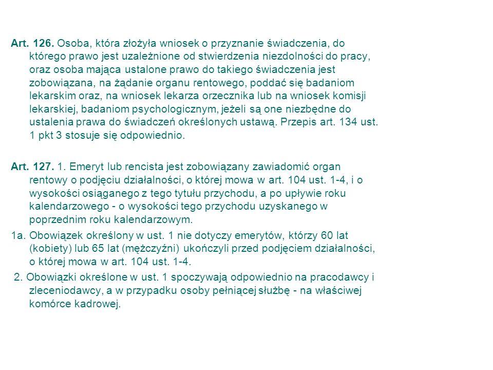 Obowiązki płatników składek Art. 126. Osoba, która złożyła wniosek o przyznanie świadczenia, do którego prawo jest uzależnione od stwierdzenia niezdol