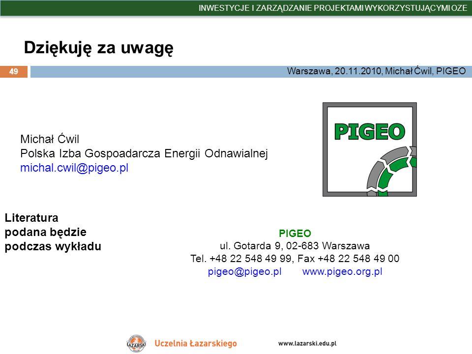 Dziękuję za uwagę Michał Ćwil Polska Izba Gospoadarcza Energii Odnawialnej michal.cwil@pigeo.pl INWESTYCJE I ZARZĄDZANIE PROJEKTAMI WYKORZYSTUJĄCYMI O