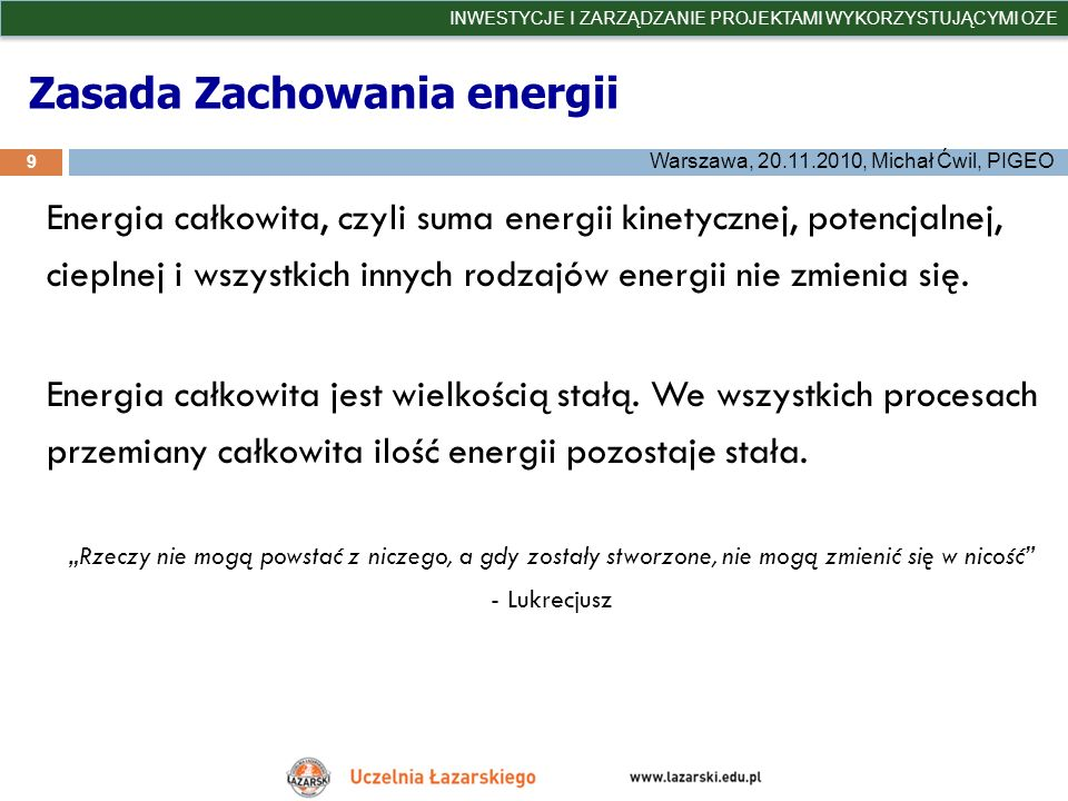 OZE – energia wodna 40 INWESTYCJE I ZARZĄDZANIE PROJEKTAMI WYKORZYSTUJĄCYMI OZE Warszawa, 20.11.2010, Michał Ćwil, PIGEO Energia potencjalna i kinetyczna spadku wód przekształcana w energię elektryczną przez hydroelektrownię, z uwzględnieniem elektrowni szczytowo-pompowych.