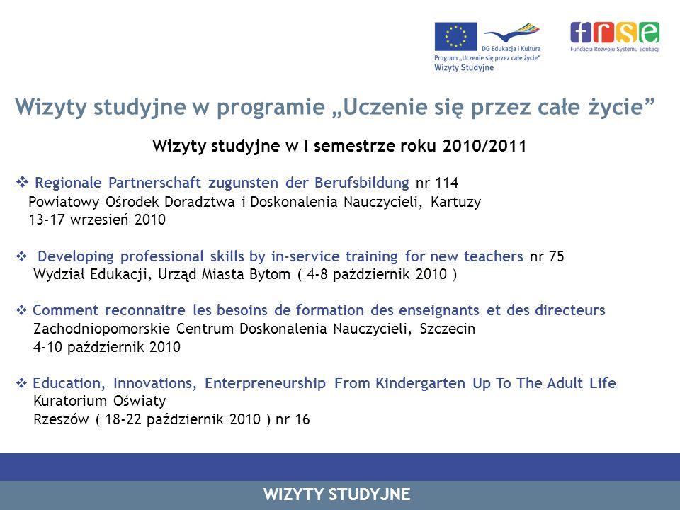 Wizyty studyjne w programie Uczenie się przez całe życie Wizyty studyjne w I semestrze roku 2010/2011 Regionale Partnerschaft zugunsten der Berufsbild