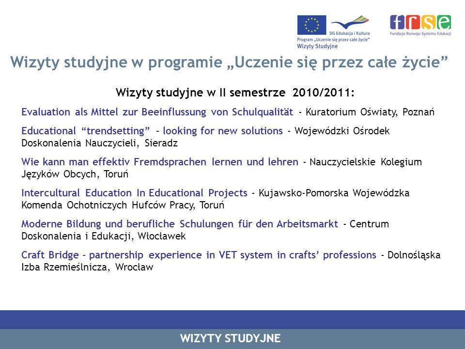 Wizyty studyjne w programie Uczenie się przez całe życie Wizyty studyjne w II semestrze 2010/2011: Evaluation als Mittel zur Beeinflussung von Schulqu