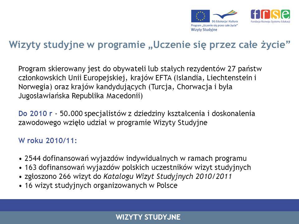 Wizyty studyjne w programie Uczenie się przez całe życie Program skierowany jest do obywateli lub stałych rezydentów 27 państw członkowskich Unii Euro