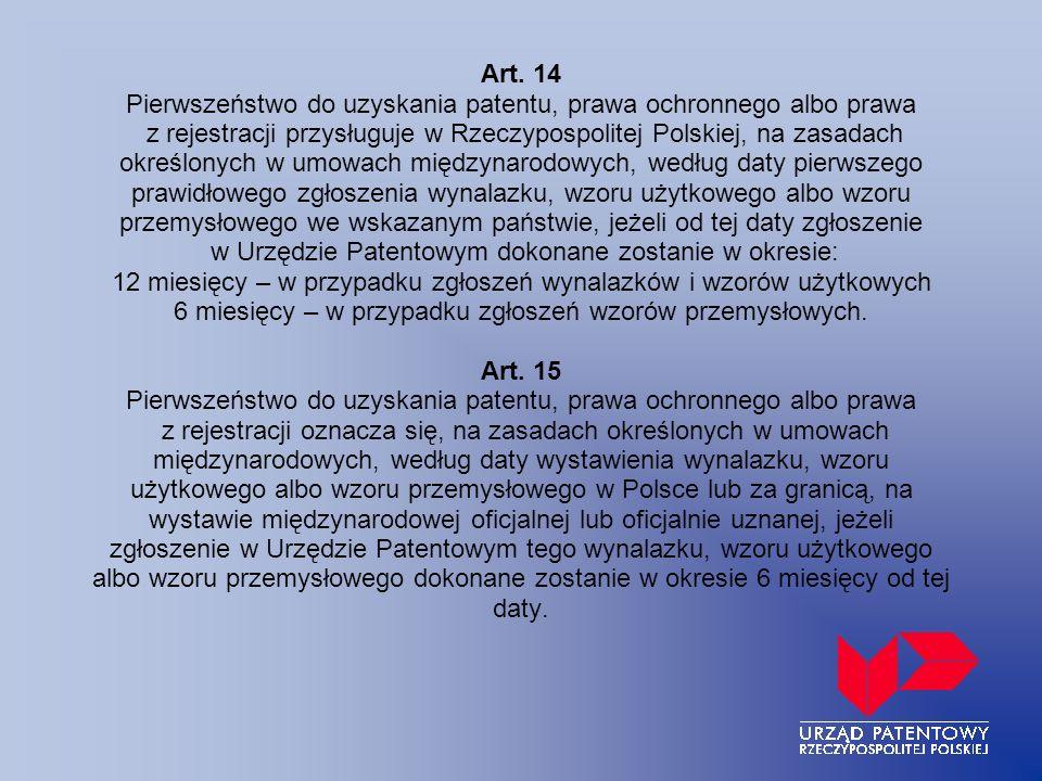 Art. 14 Pierwszeństwo do uzyskania patentu, prawa ochronnego albo prawa z rejestracji przysługuje w Rzeczypospolitej Polskiej, na zasadach określonych