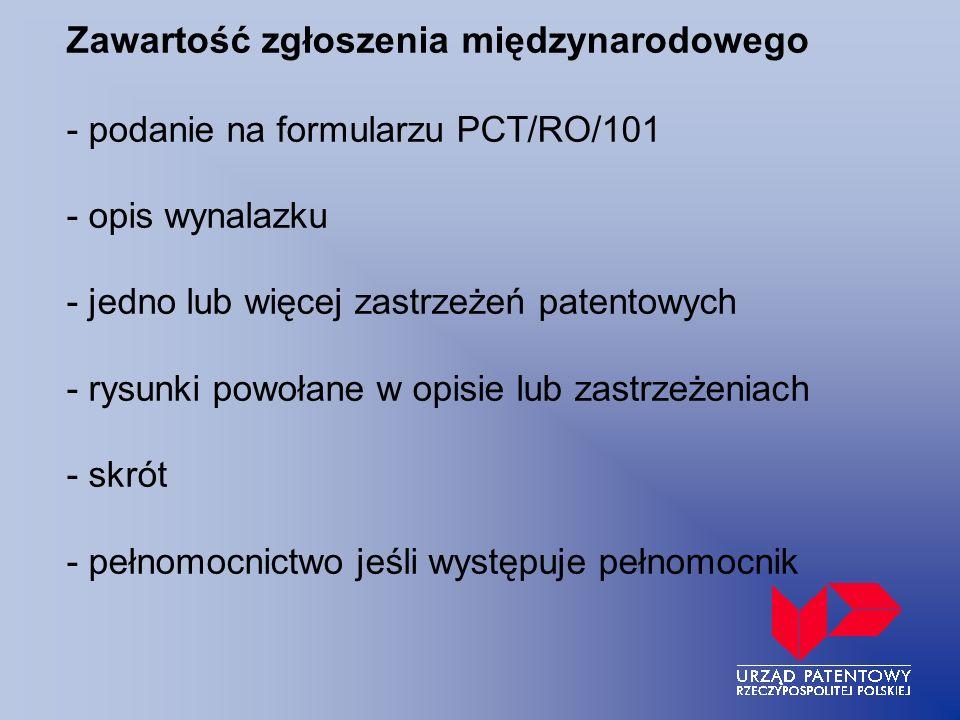 Zawartość zgłoszenia międzynarodowego - podanie na formularzu PCT/RO/101 - opis wynalazku - jedno lub więcej zastrzeżeń patentowych - rysunki powołane