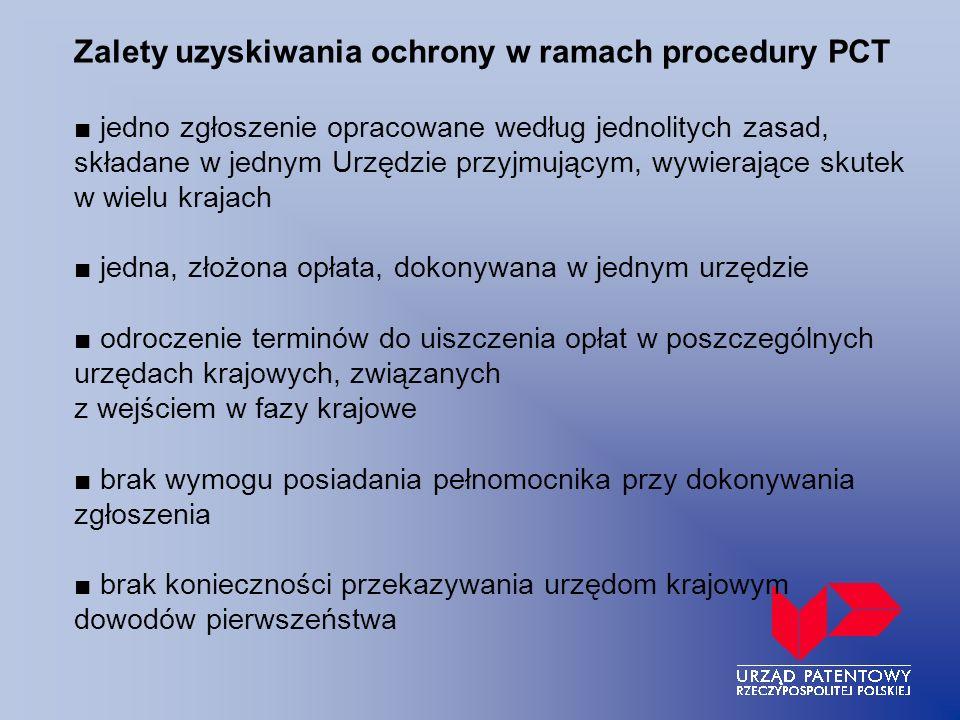 Zalety uzyskiwania ochrony w ramach procedury PCT jedno zgłoszenie opracowane według jednolitych zasad, składane w jednym Urzędzie przyjmującym, wywie