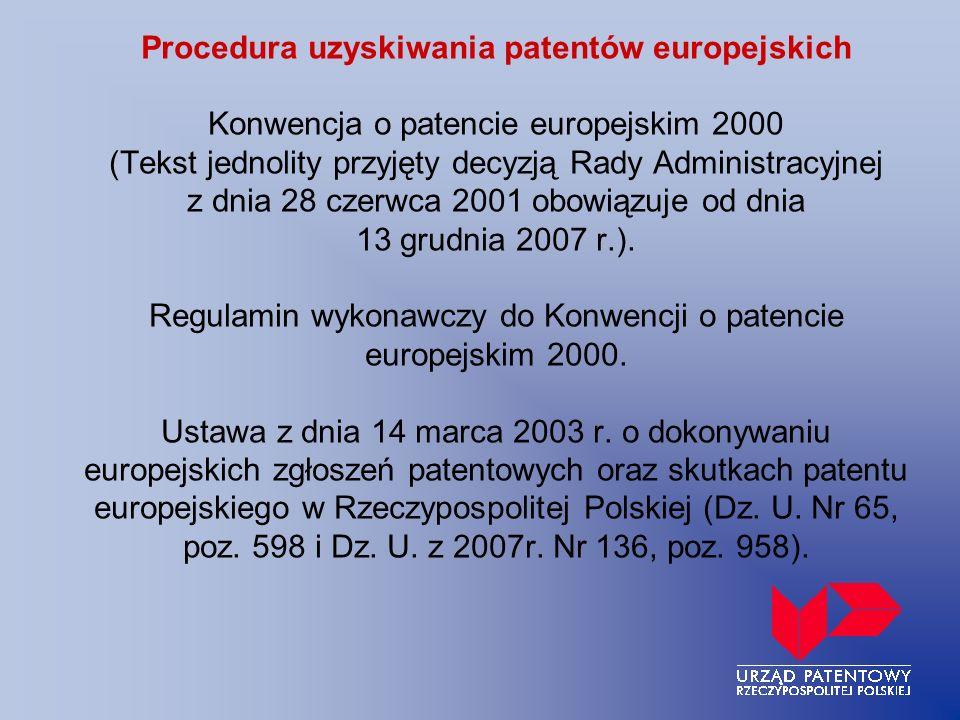 Procedura uzyskiwania patentów europejskich Konwencja o patencie europejskim 2000 (Tekst jednolity przyjęty decyzją Rady Administracyjnej z dnia 28 cz