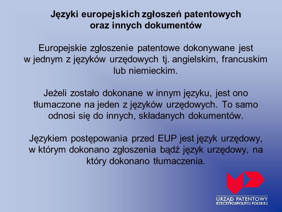 Języki europejskich zgłoszeń patentowych oraz innych dokumentów Europejskie zgłoszenie patentowe dokonywane jest w jednym z języków urzędowych tj. ang