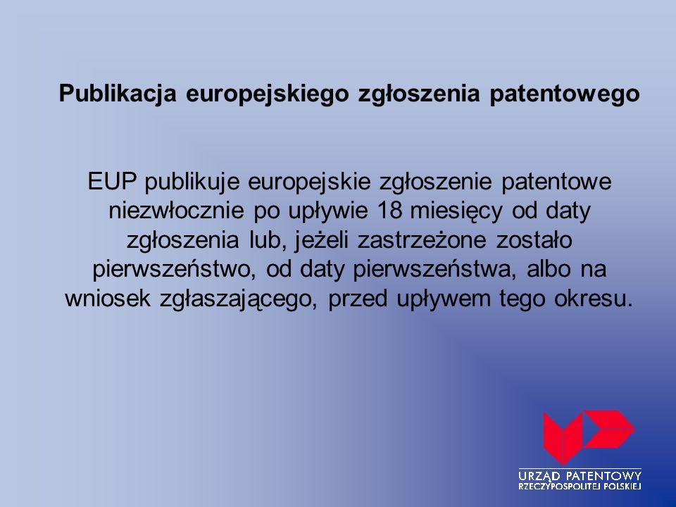 Publikacja europejskiego zgłoszenia patentowego EUP publikuje europejskie zgłoszenie patentowe niezwłocznie po upływie 18 miesięcy od daty zgłoszenia