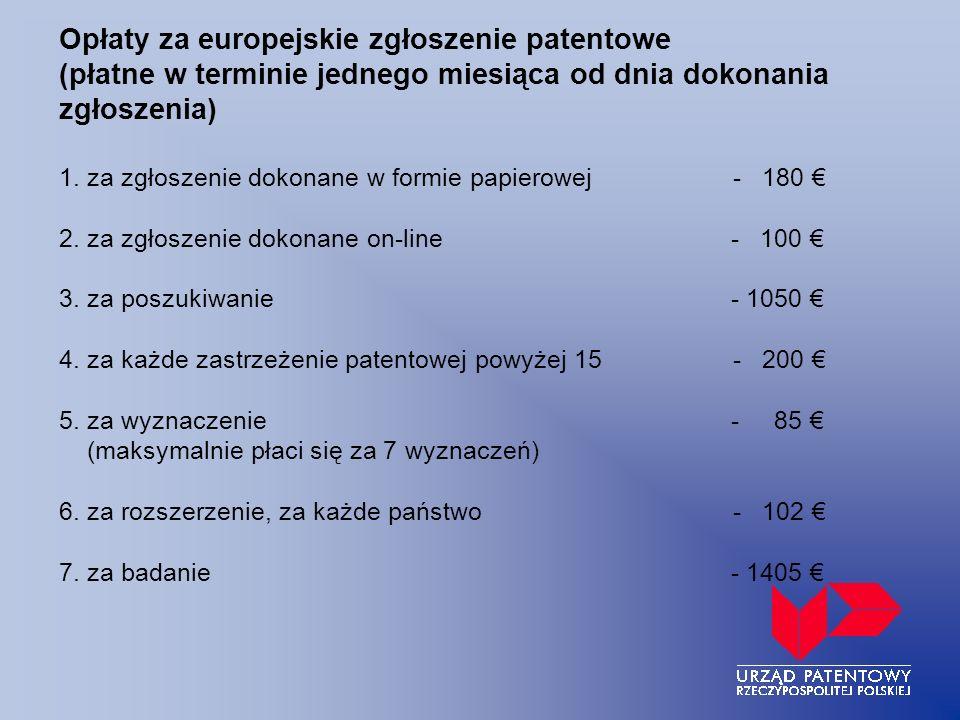 Opłaty za europejskie zgłoszenie patentowe (płatne w terminie jednego miesiąca od dnia dokonania zgłoszenia) 1. za zgłoszenie dokonane w formie papier