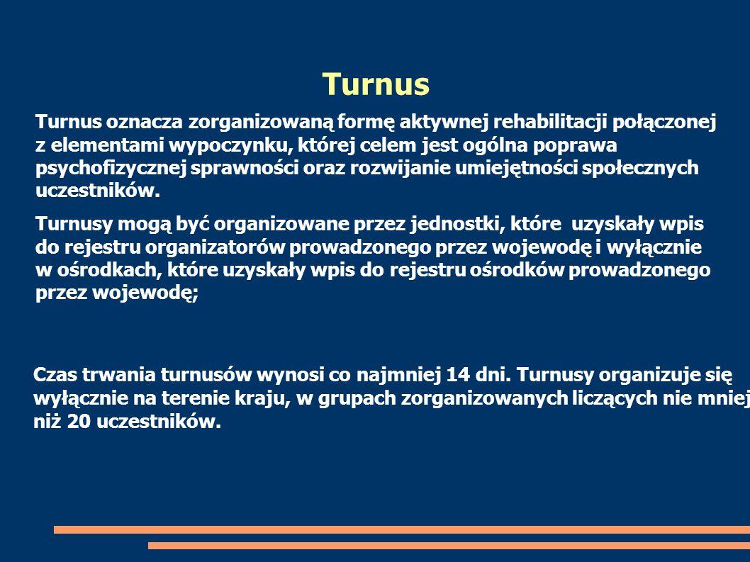 Turnus oznacza zorganizowaną formę aktywnej rehabilitacji połączonej z elementami wypoczynku, której celem jest ogólna poprawa psychofizycznej sprawno