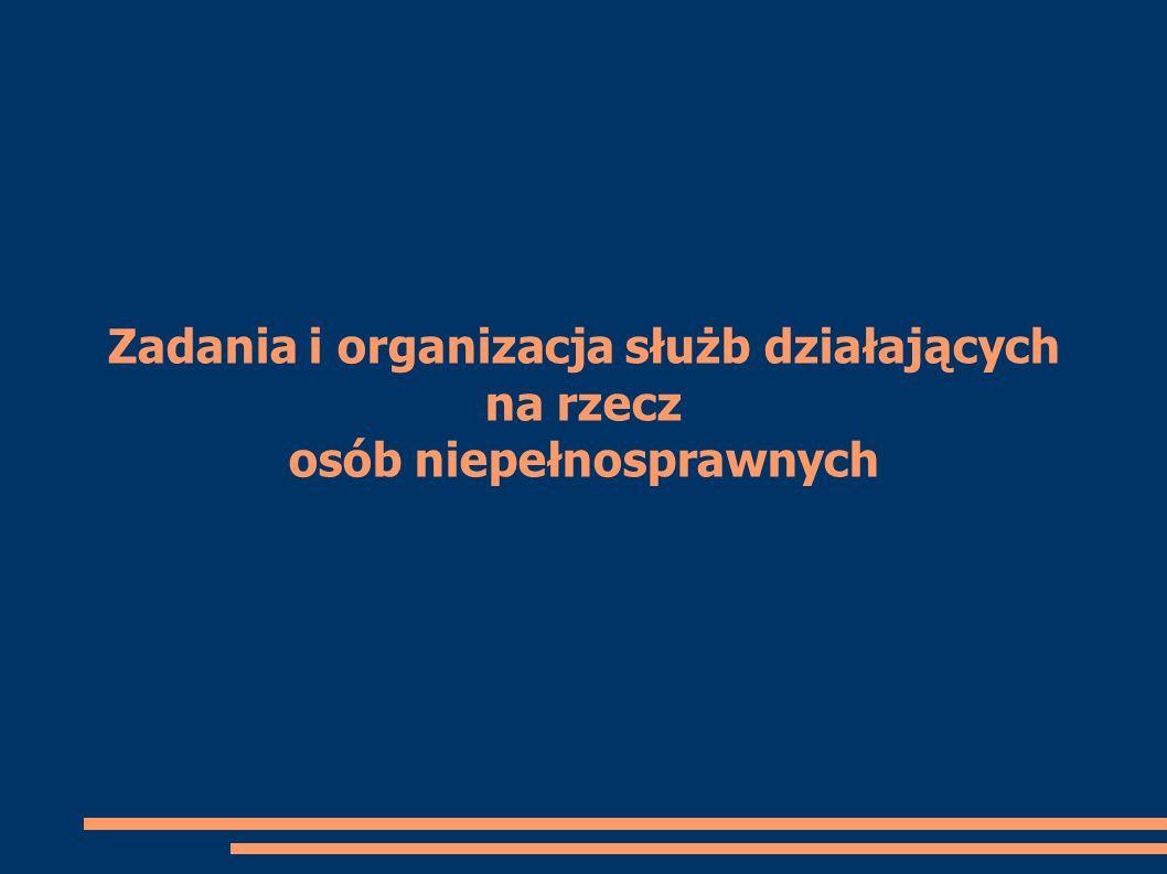 Zadania i organizacja służb działających na rzecz osób niepełnosprawnych