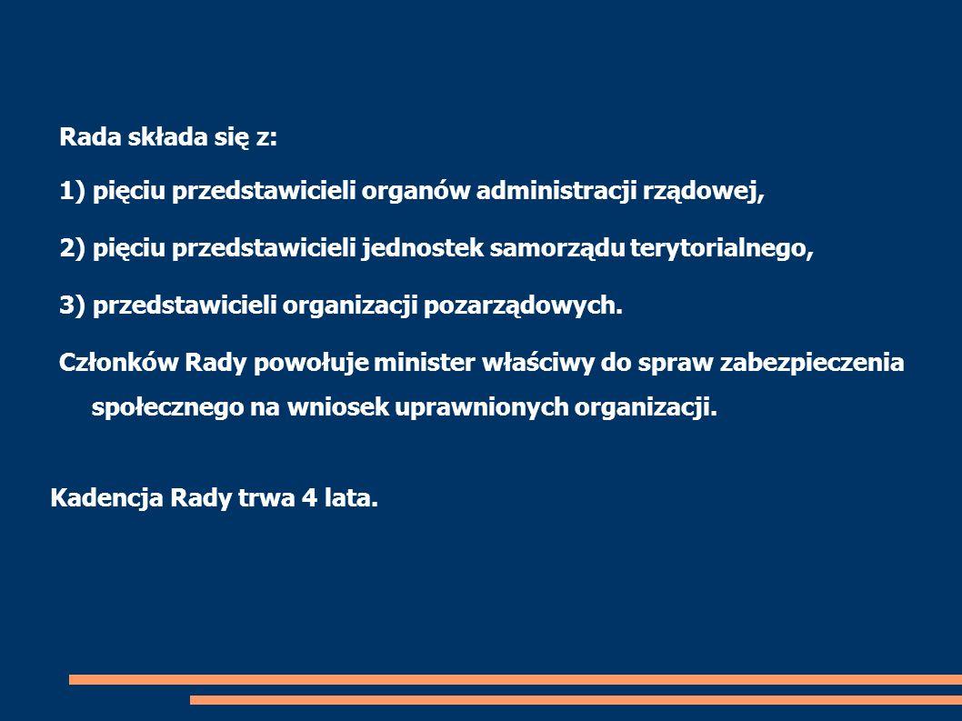 Rada składa się z: 1) pięciu przedstawicieli organów administracji rządowej, 2) pięciu przedstawicieli jednostek samorządu terytorialnego, 3) przedsta
