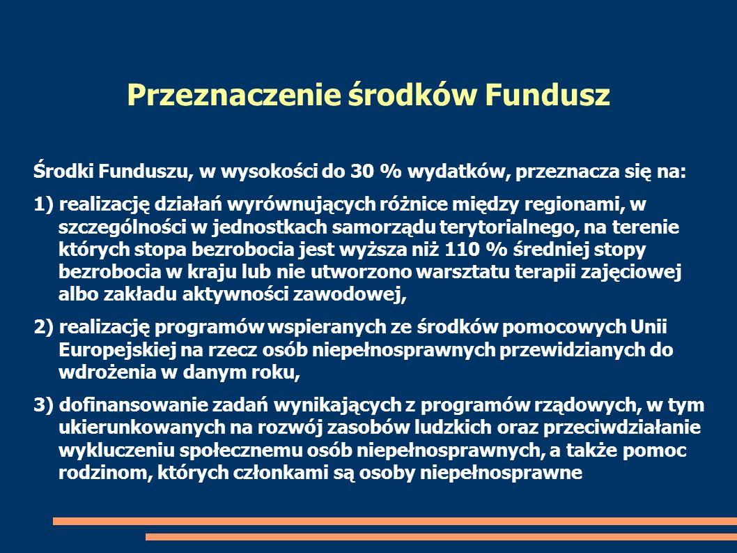 Środki Funduszu, w wysokości do 30 % wydatków, przeznacza się na: 1) realizację działań wyrównujących różnice między regionami, w szczególności w jedn