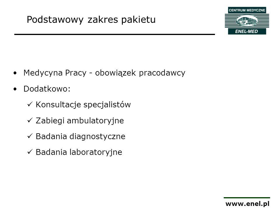 www.enel.pl Medycyna Pracy - obowiązek pracodawcy Dodatkowo: Konsultacje specjalistów Zabiegi ambulatoryjne Badania diagnostyczne Badania laboratoryjn