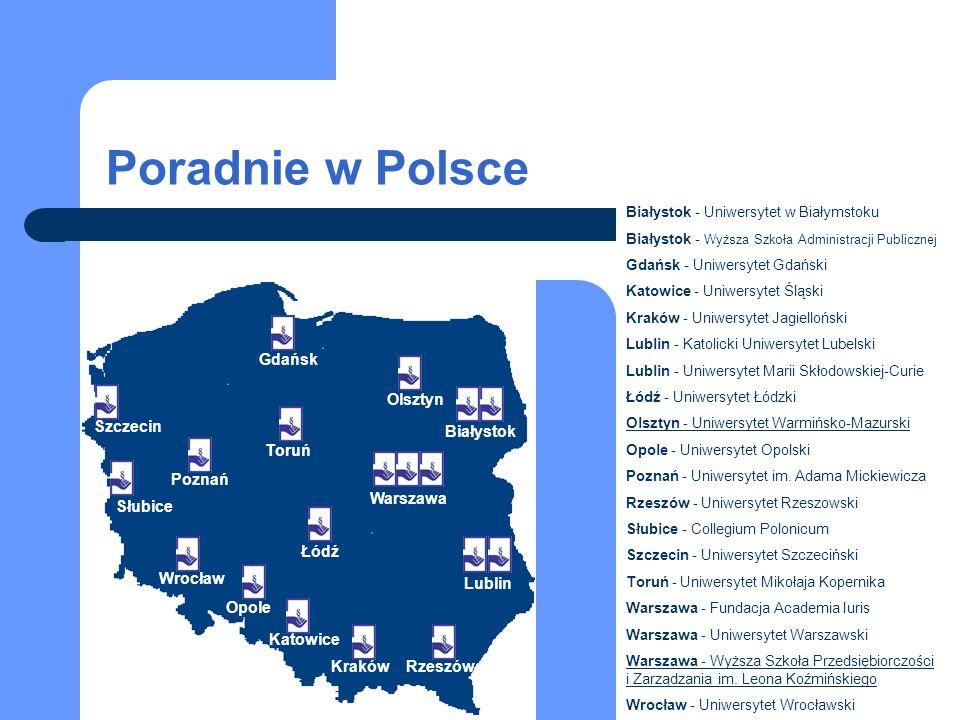 Poradnie w Polsce Białystok - Uniwersytet w Białymstoku Białystok - Wyższa Szkoła Administracji Publicznej Gdańsk - Uniwersytet Gdański Katowice - Uni