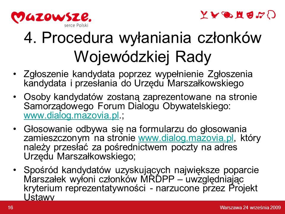 4. Procedura wyłaniania członków Wojewódzkiej Rady Zgłoszenie kandydata poprzez wypełnienie Zgłoszenia kandydata i przesłania do Urzędu Marszałkowskie
