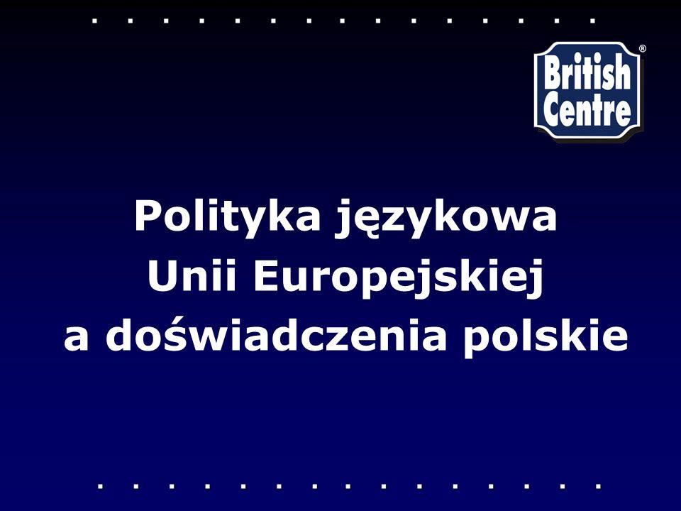 Polityka językowa Unii Europejskiej a doświadczenia polskie