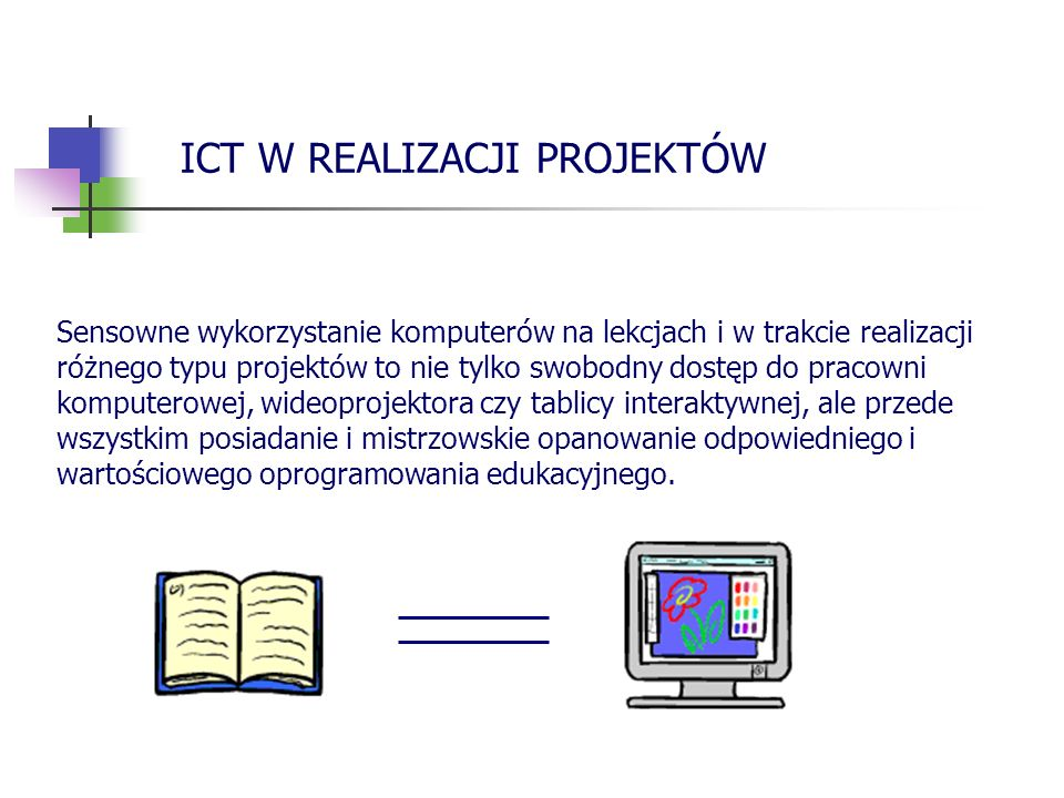 Sensowne wykorzystanie komputerów na lekcjach i w trakcie realizacji różnego typu projektów to nie tylko swobodny dostęp do pracowni komputerowej, wid