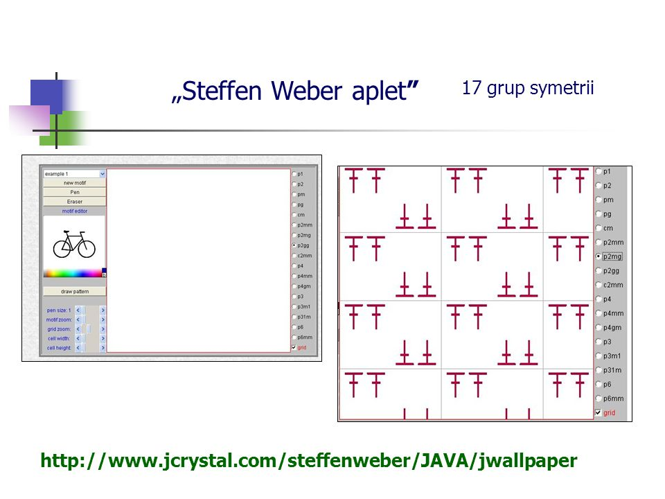 Steffen Weber aplet 17 grup symetrii http://www.jcrystal.com/steffenweber/JAVA/jwallpaper