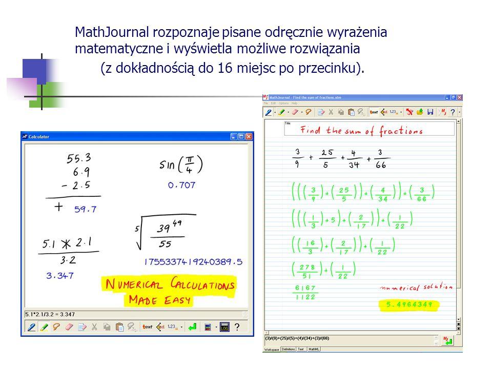 MathJournal rozpoznaje pisane odręcznie wyrażenia matematyczne i wyświetla możliwe rozwiązania (z dokładnością do 16 miejsc po przecinku).