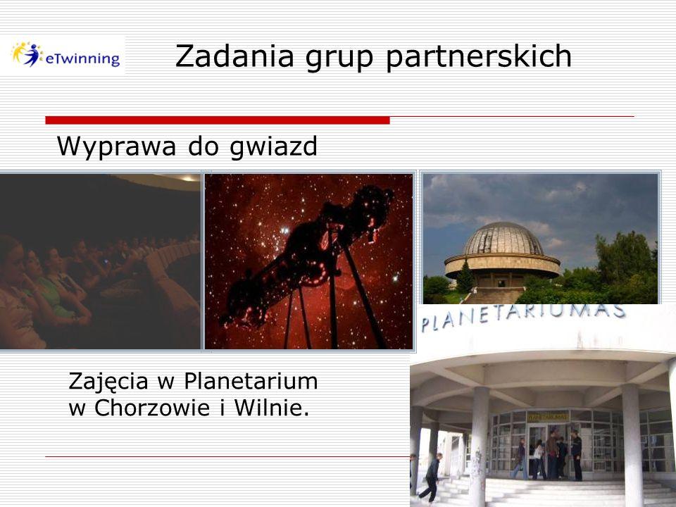 Wyprawa do gwiazd Zajęcia w Planetarium w Chorzowie i Wilnie. Zadania grup partnerskich