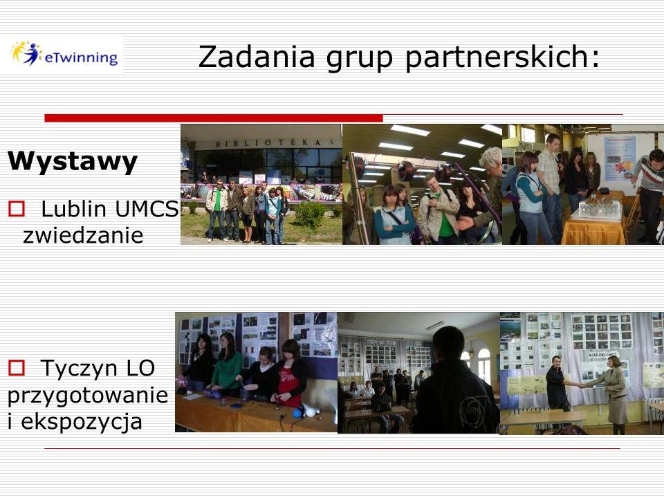 Wystawy Lublin UMCS zwiedzanie Tyczyn LO przygotowanie i ekspozycja Zadania grup partnerskich: