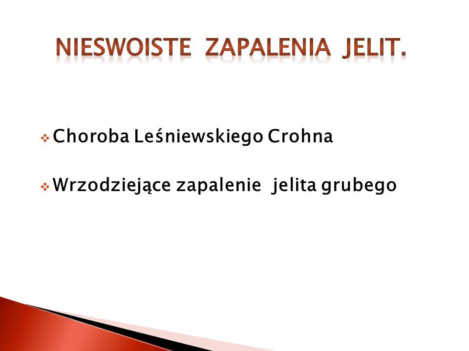 Choroba Leśniewskiego Crohna Wrzodziejące zapalenie jelita grubego
