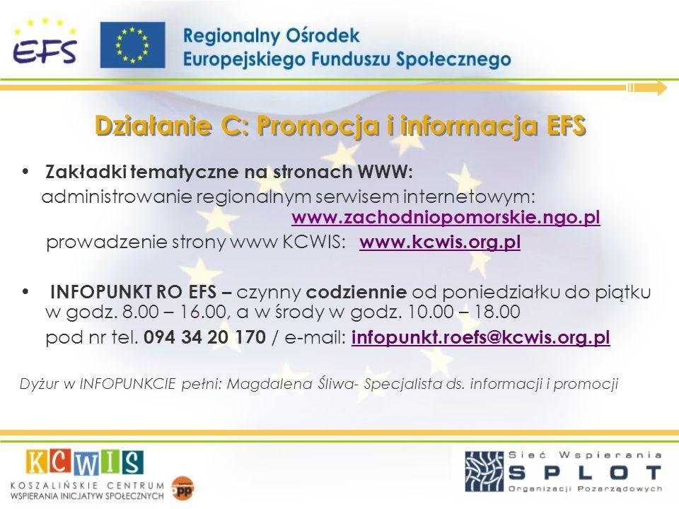 Działanie C: Promocja i informacja EFS Zakładki tematyczne na stronach WWW: administrowanie regionalnym serwisem internetowym: www.zachodniopomorskie.