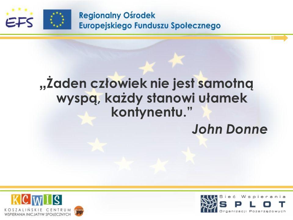 Żaden człowiek nie jest samotną wyspą, każdy stanowi ułamek kontynentu. John Donne