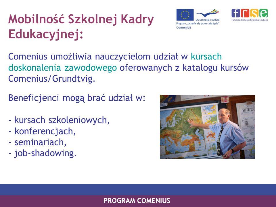 Mobilność Szkolnej Kadry Edukacyjnej: Comenius umożliwia nauczycielom udział w kursach doskonalenia zawodowego oferowanych z katalogu kursów Comenius/