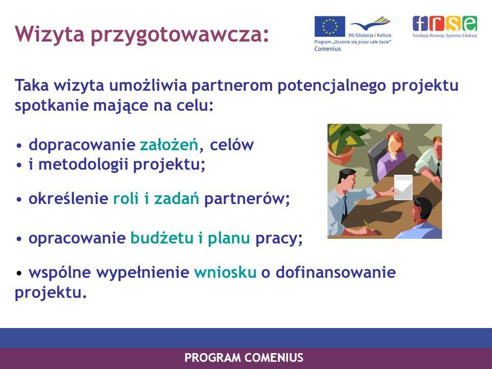 Wizyta przygotowawcza: Taka wizyta umożliwia partnerom potencjalnego projektu spotkanie mające na celu: dopracowanie założeń, celów i metodologii proj