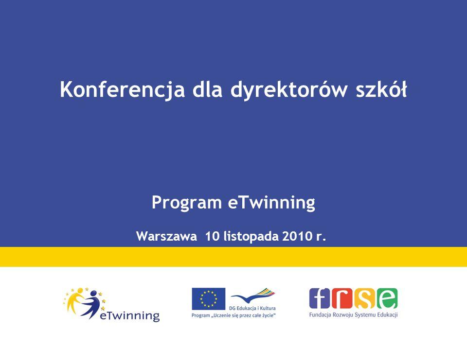 Konferencja dla dyrektorów szkół Program eTwinning Warszawa 10 listopada 2010 r.