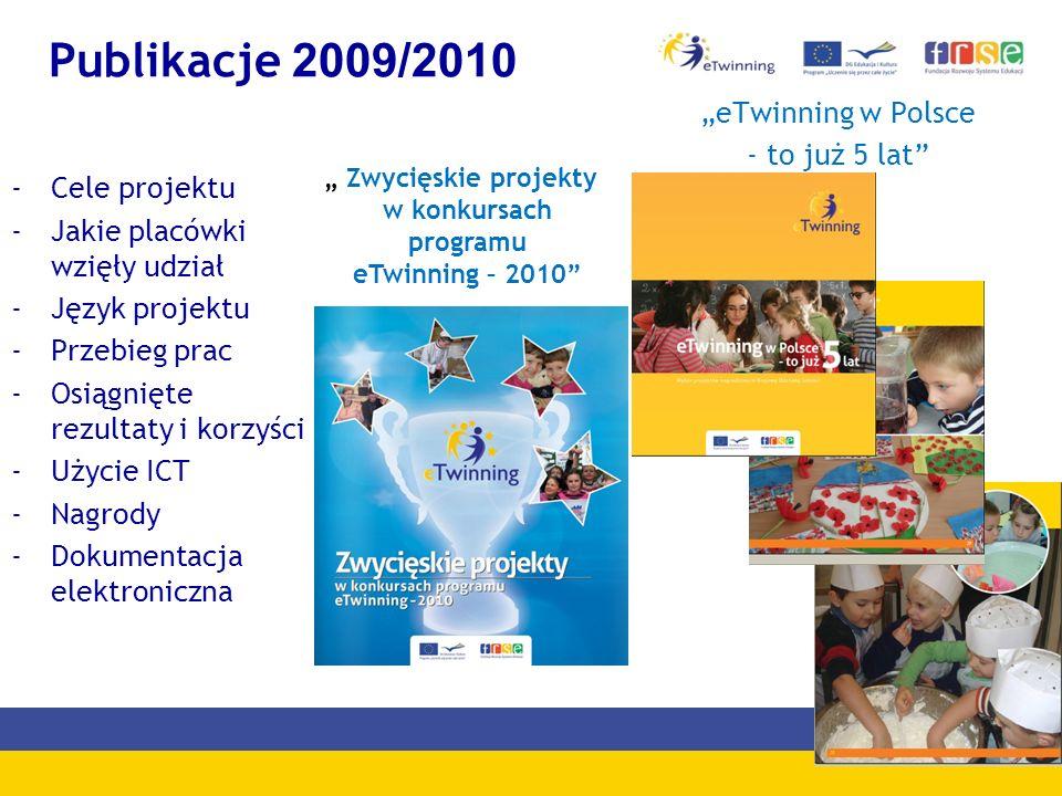 Publikacje 2009/2010 -Cele projektu -Jakie placówki wzięły udział -Język projektu -Przebieg prac -Osiągnięte rezultaty i korzyści -Użycie ICT -Nagrody -Dokumentacja elektroniczna eTwinning w Polsce - to już 5 lat Zwycięskie projekty w konkursach programu eTwinning – 2010