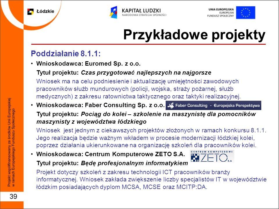 Przykładowe projekty 39 Poddziałanie 8.1.1: Wnioskodawca: Euromed Sp.