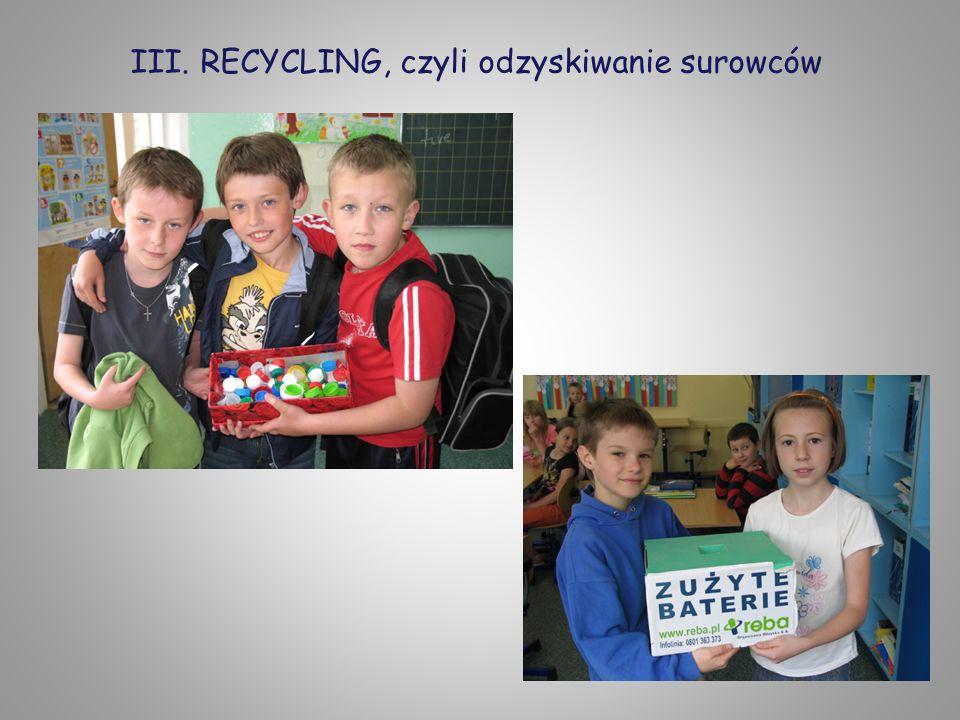 III. RECYCLING, czyli odzyskiwanie surowców