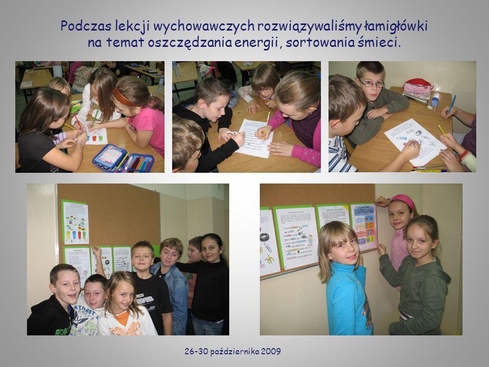 Podczas lekcji wychowawczych rozwiązywaliśmy łamigłówki na temat oszczędzania energii, sortowania śmieci. 26-30 października 2009