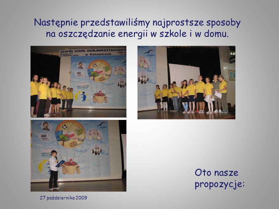 Następnie przedstawiliśmy najprostsze sposoby na oszczędzanie energii w szkole i w domu. Oto nasze propozycje: 27 października 2009