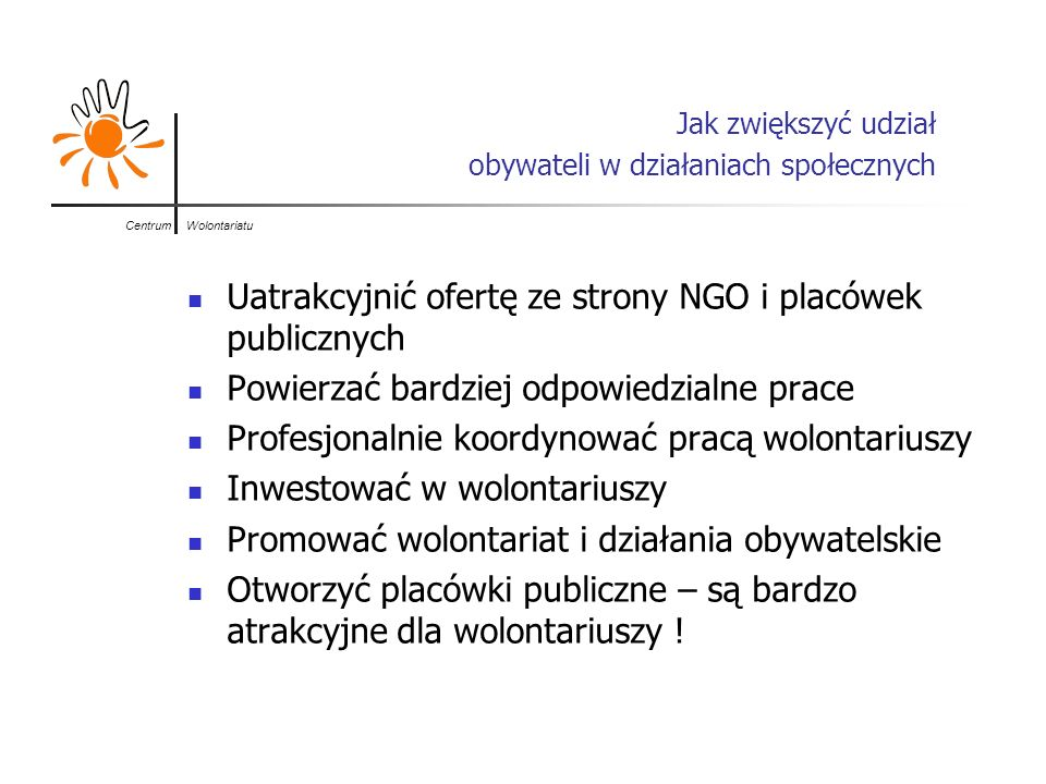 Centrum Wolontariatu Pielęgnować i czekać.