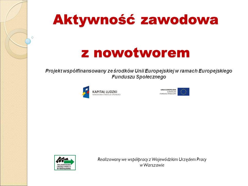 Aktywność zawodowa z nowotworem Projekt współfinansowany ze środków Unii Europejskiej w ramach Europejskiego Funduszu Społecznego W sprawie terminów szkoleń i warsztatów prosimy kontaktować się z biurem projektu: Polskie Stowarzyszenie Pomocy Chorym na Szpiczaka ul.